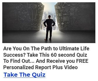 Are you on the path to ultimate life success? Click here to take the quiz - opens new website
